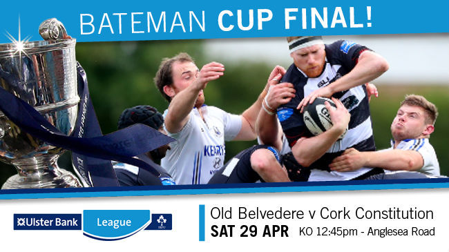 Ulster Bank Bateman Cup Final Preview: Old Belvedere v Cork Constitution