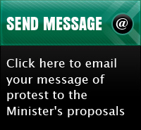Click here to email your message of protest to the Minister's proposals